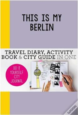 Wook.pt - This Is My Berlin: Do It Yourself City Journal /Anglais