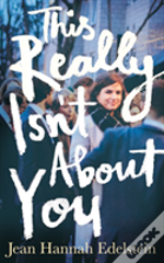 This Really Isn'T About You