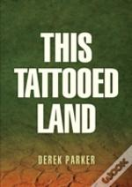 This Tattooed Land