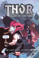 Thor: God Of Thunder Volume 4: The Last Days Of Midgard (Marvel Now)