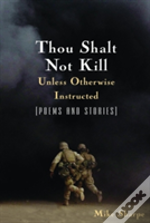 Thou Shalt Not Kill Unless Otherwise Instructed