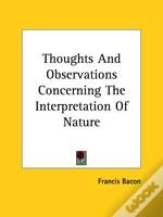 Thoughts And Observations Concerning The Interpretation Of Nature
