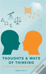 Thoughts And Ways Of Thinking: Source Theory And Its Applications