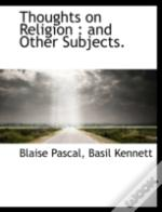Thoughts On Religion : And Other Subject