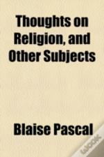 Thoughts On Religion, And Other Subjects