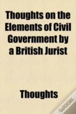 Thoughts On The Elements Of Civil Govern