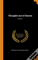 Thoughts Out Of Season; Volume 1