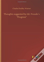 Thoughts Suggested By Mr. Froudeã¯Â¿Â½S Progress