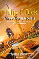 Three Early Novels'The Man Who Japed', 'Dr. Futurity', 'Vulcan'S Hammer'