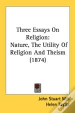 Three Essays On Religion: Nature, The Ut