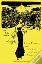 Three Flowers And The King Of Siam'S Amazon