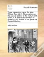 Three Interesting Tracts. By John Wilkes