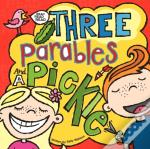 Three Parables And A Pickle