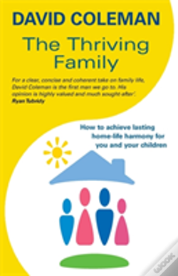 Wook.pt - Thriving Family: How To Achieve Lasting Home-Life Harmony For You And Your Children
