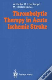 Thrombolytic Therapy In Acute Ischemic Stroke