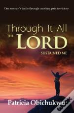 Through It All The Lord Sustained Me