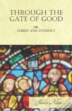 Wook.pt - Through The Gate Of Good - Or, Christ And Conduct