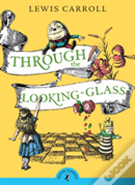 Through The Looking Glass & What Alice