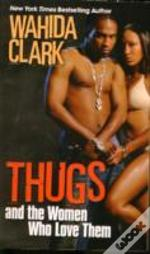 Thugs & The Women Who Love Them