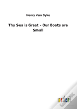 Thy Sea Is Great - Our Boats Are Small