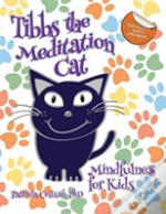 Tibbs The Meditation Cat: Mindfulness For Kids