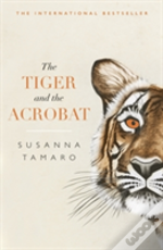 Tiger & The Acrobat