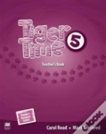 Tiger Time Level 5 Teacher'S Book Pack