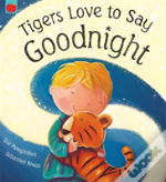 Tigers Love To Say Goodnight