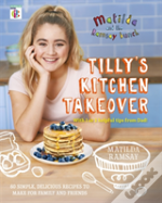 Tilly'S Kitchen Takeover: Matilda & The Ramsay Bunch
