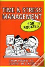 Time And Stress Management For Rookies