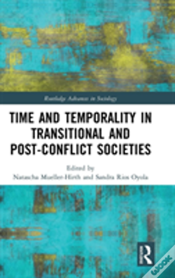 Wook.pt - Time And Temporality In The Study Of Transitional And Post-Conflict Societies
