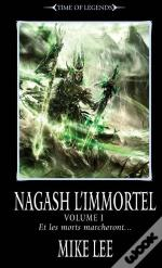 Time Of Legends : Nagash Immortel T.3 1ere Partie