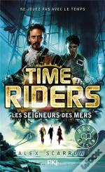 Time Riders - Tome 7 Les Seigneurs Des Mers