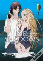 Time Shadows, Tome 1