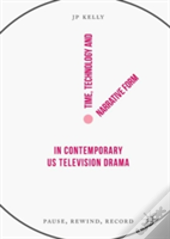 Time, Technology And Narrative Form In Contemporary Us Television Drama