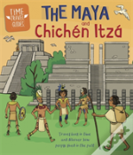 Time Travel Guides: The Maya And Chichen Itza