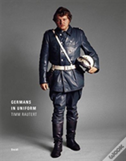 Wook.pt - Timm Rautert: Germans In Uniform