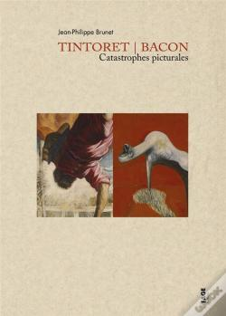 Wook.pt - Tintoret / Bacon Catastrophes Picturales