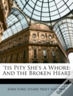 'Tis Pity She'S A Whore: And The Broken