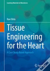 Tissue Engineering For The Heart