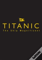 Titanic The Ship Magnificent - Slipcase