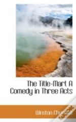 Title-Mart A Comedy In Three Acts