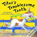 Titus'S Troublesome Tooth