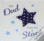 To Dad You'Re A Star
