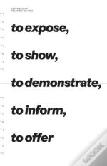 To Expose, To Show, To Demonstrate, To Inform, To Offer