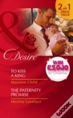 To Kiss A King/The Paternity Promise
