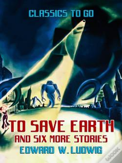Wook.pt - To Save Earth And Six More Stories