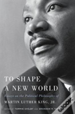 To Shape A New World 8211 Essays On