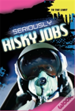 To The Limit: Seriously Risky Jobs
