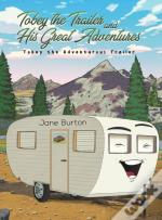 Tobey The Trailer & His Great Adventures